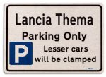 Lancia Thema Car Owners Gift| New Parking only Sign | Metal face Brushed Aluminium Lancia Thema Model